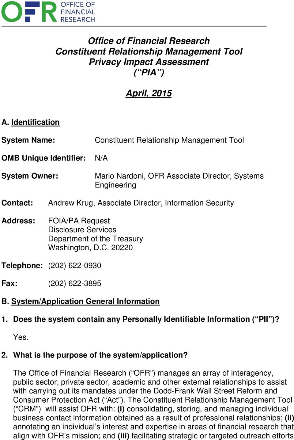 Associate Director, Information Security FOIA/PA Request Disclosure Services Department of the Treasury Washington, D.C. 20220 Telephone: (202) 622-0930 Fax: (202) 622-3895 B.