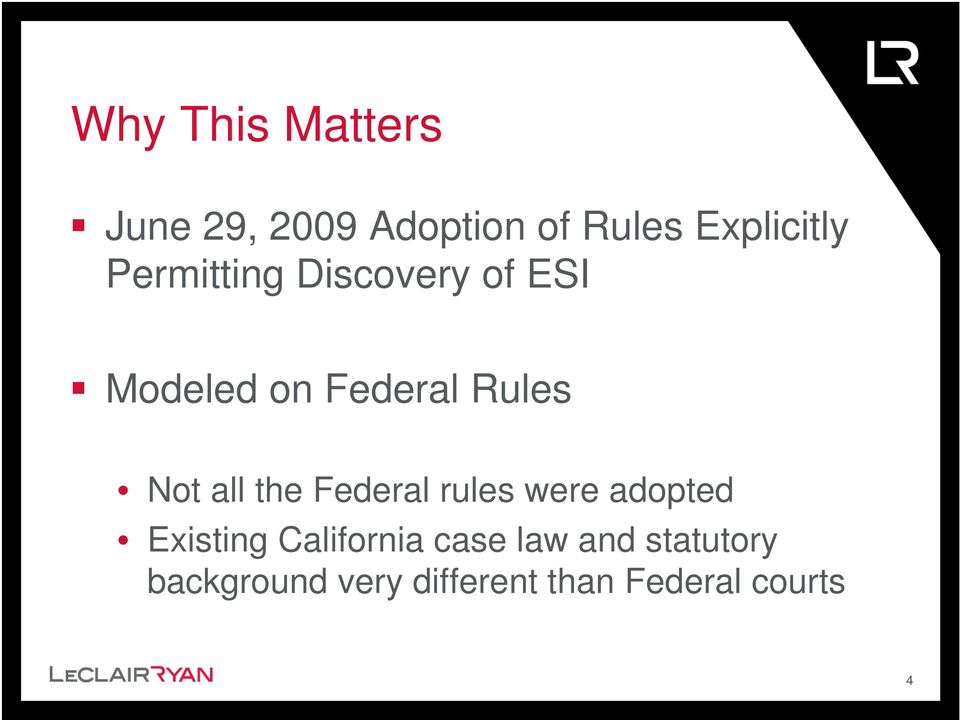 the Federal rules were adopted Existing California case law