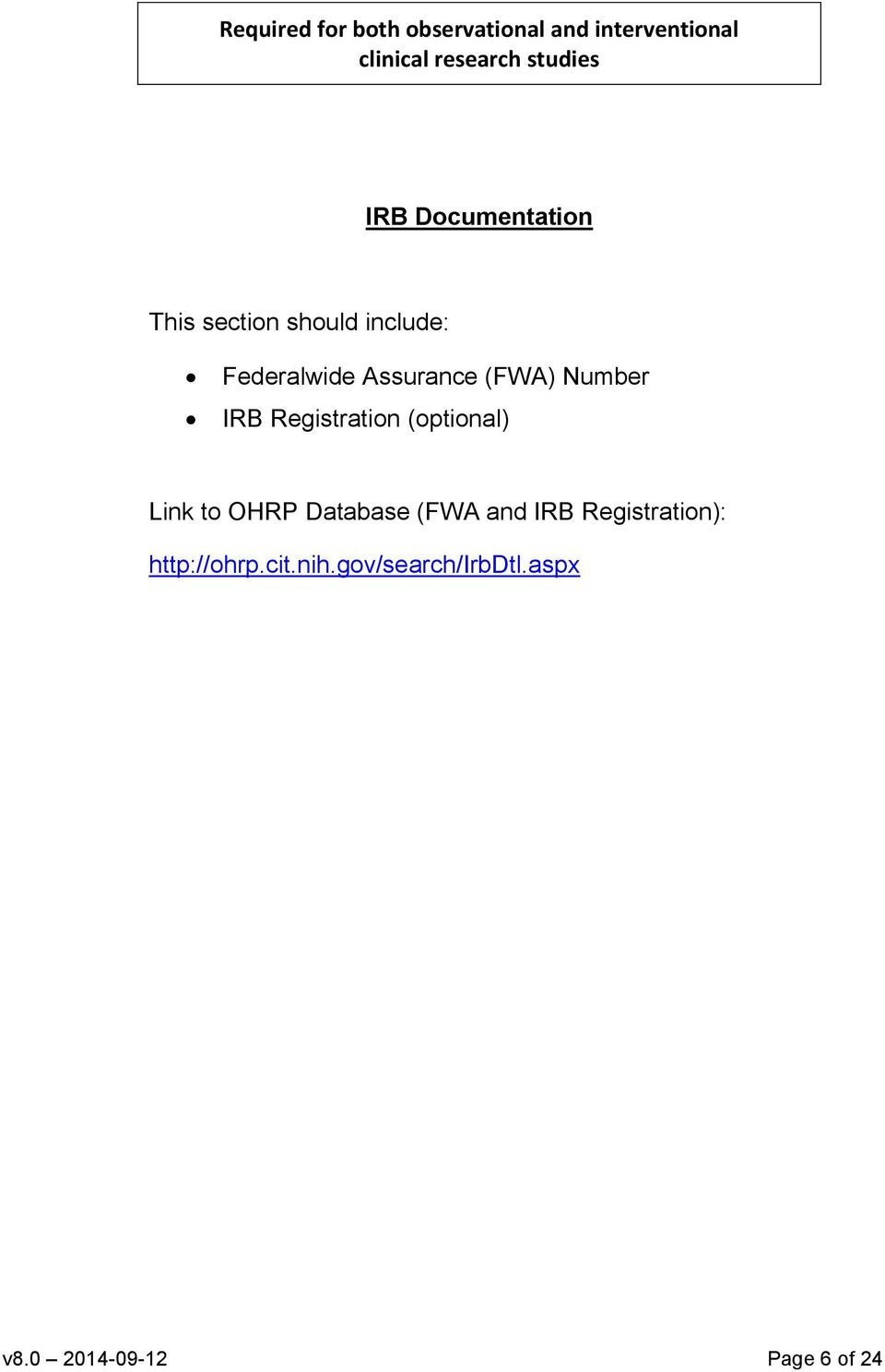 Number IRB Registration (optional) Link to OHRP Database (FWA and IRB