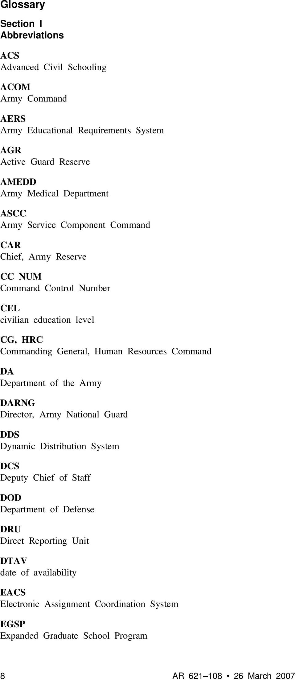 General, Human Resources Command DA Department of the Army DARNG Director, Army National Guard DDS Dynamic Distribution System DCS Deputy Chief of Staff DOD