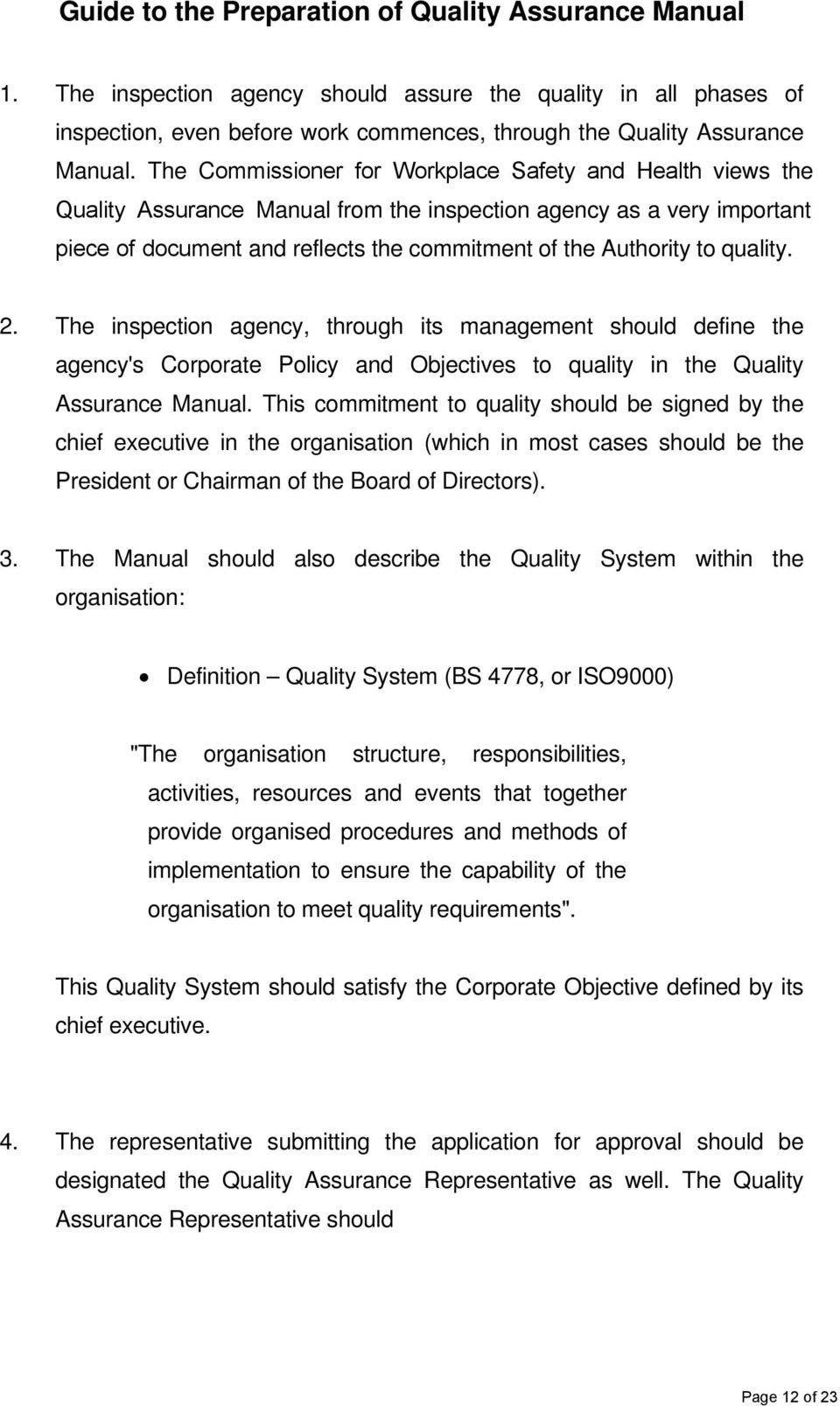 quality. 2. The inspection agency, through its management should define the agency's Corporate Policy and Objectives to quality in the Quality Assurance Manual.