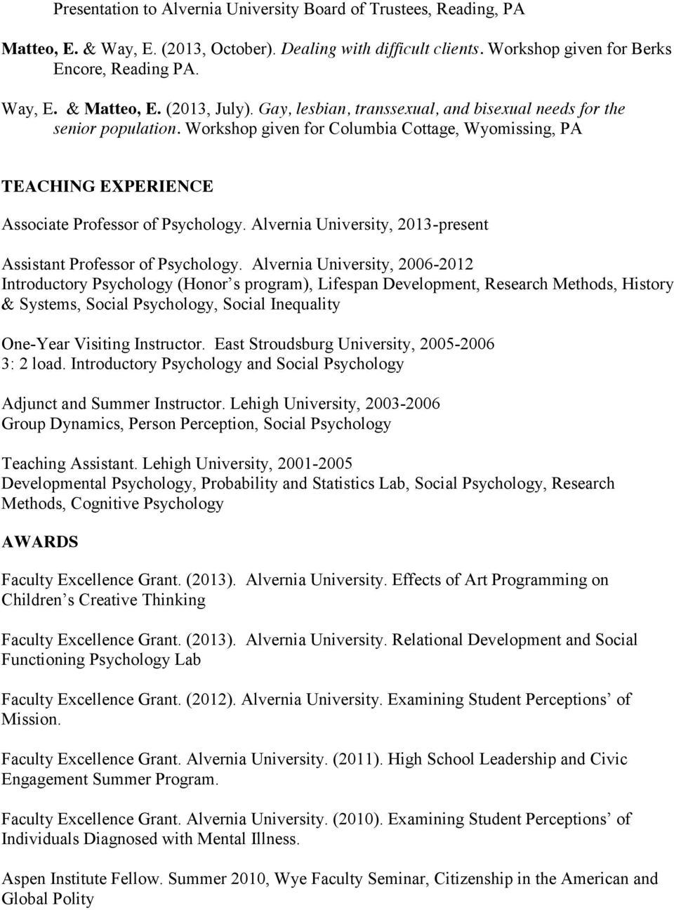 Alvernia University, 2013-present Assistant Professor of Psychology.