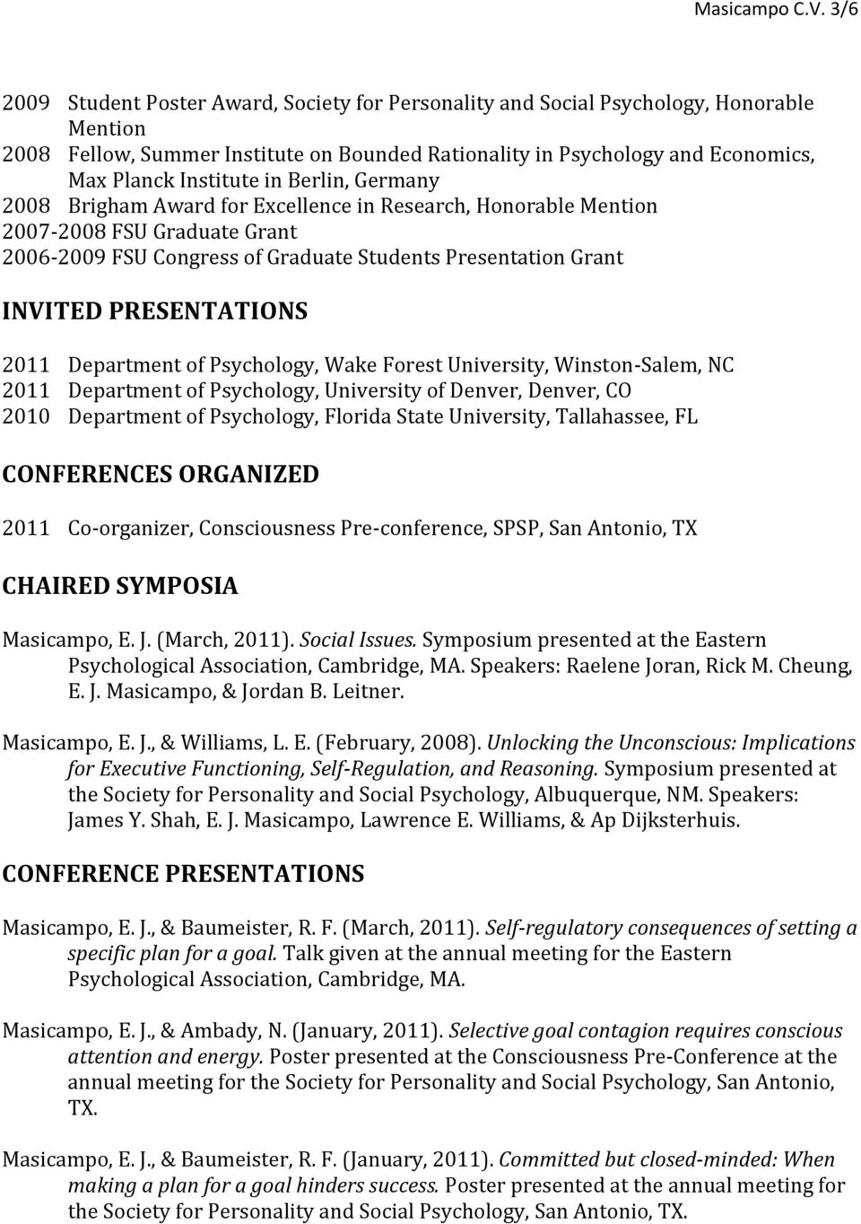 in Berlin, Germany 2008 Brigham Award for Excellence in Research, Honorable Mention 2007-2008 FSU Graduate Grant 2006-2009 FSU Congress of Graduate Students Presentation Grant INVITED PRESENTATIONS