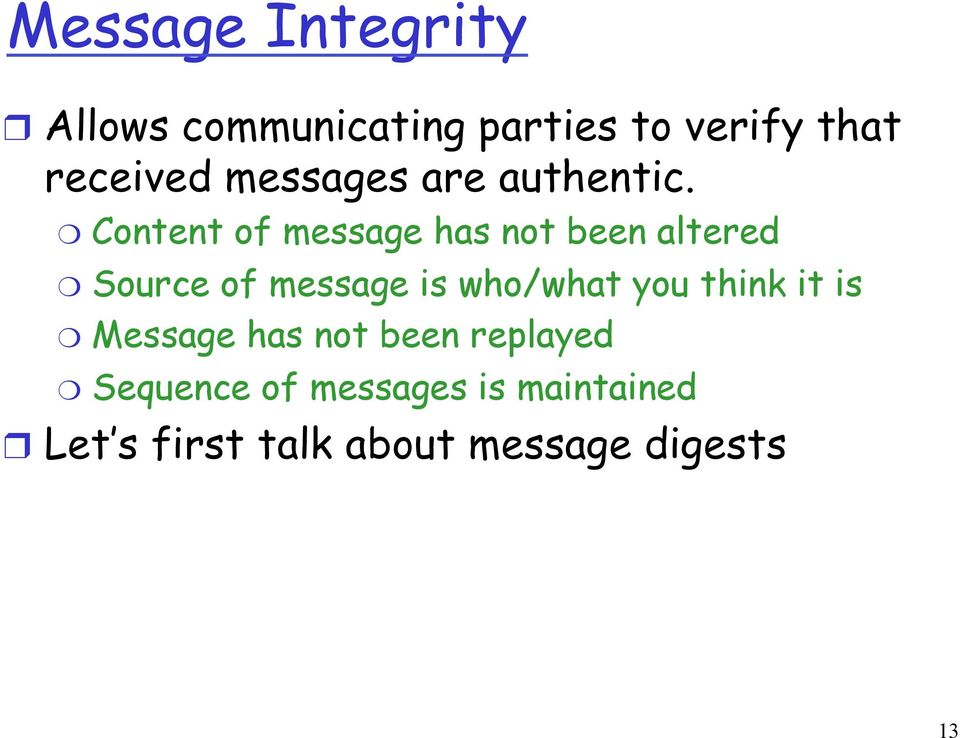 Content of message has not been altered Source of message is who/what