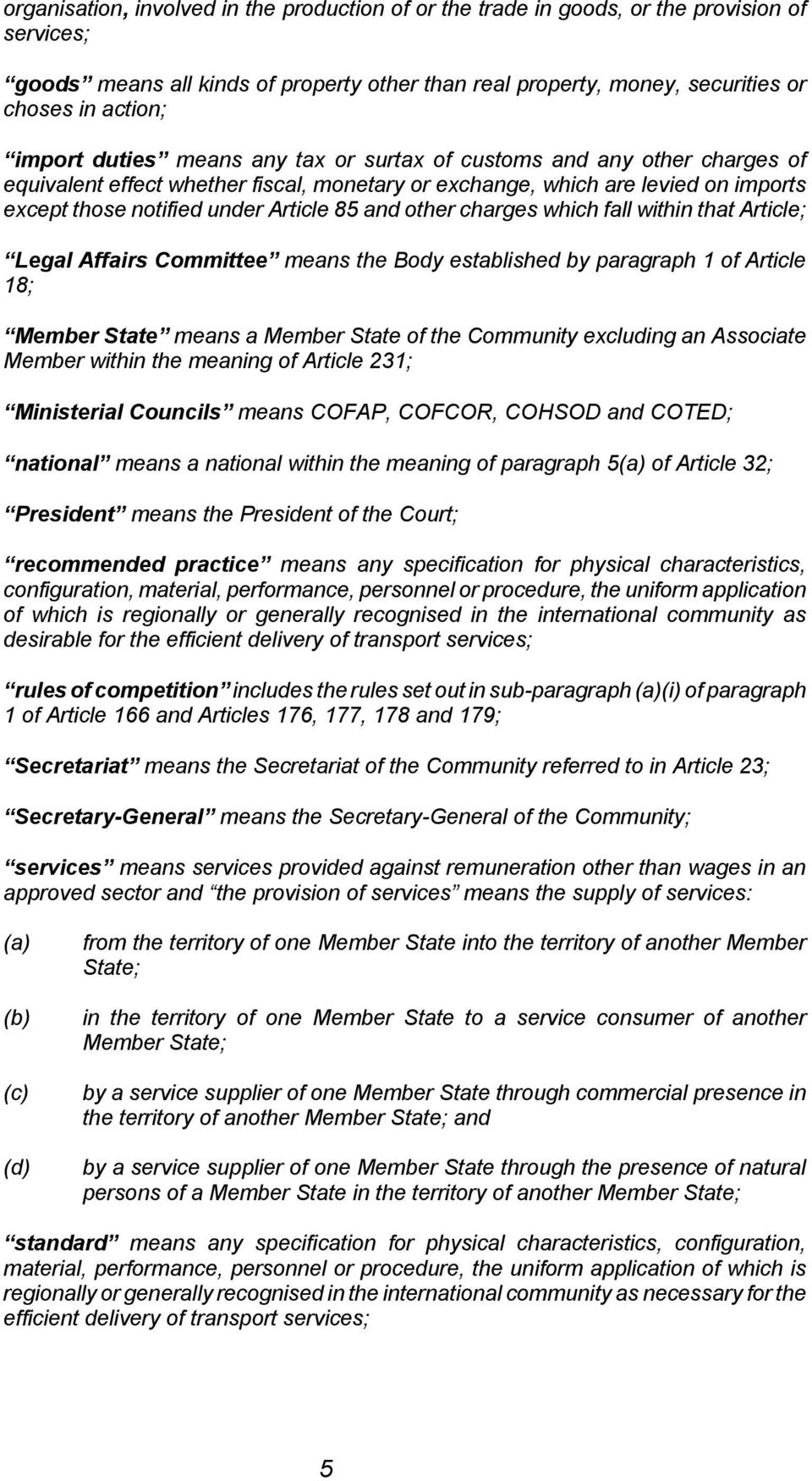 and other charges which fall within that Article; Legal Affairs Committee means the Body established by paragraph 1 of Article 18; Member State means a Member State of the Community excluding an