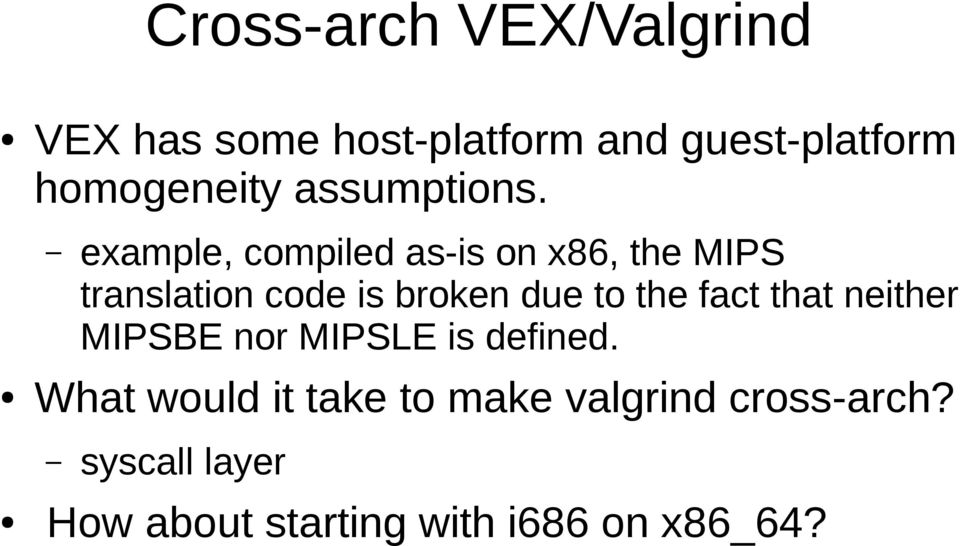example, compiled as-is on x86, the MIPS translation code is broken due to the