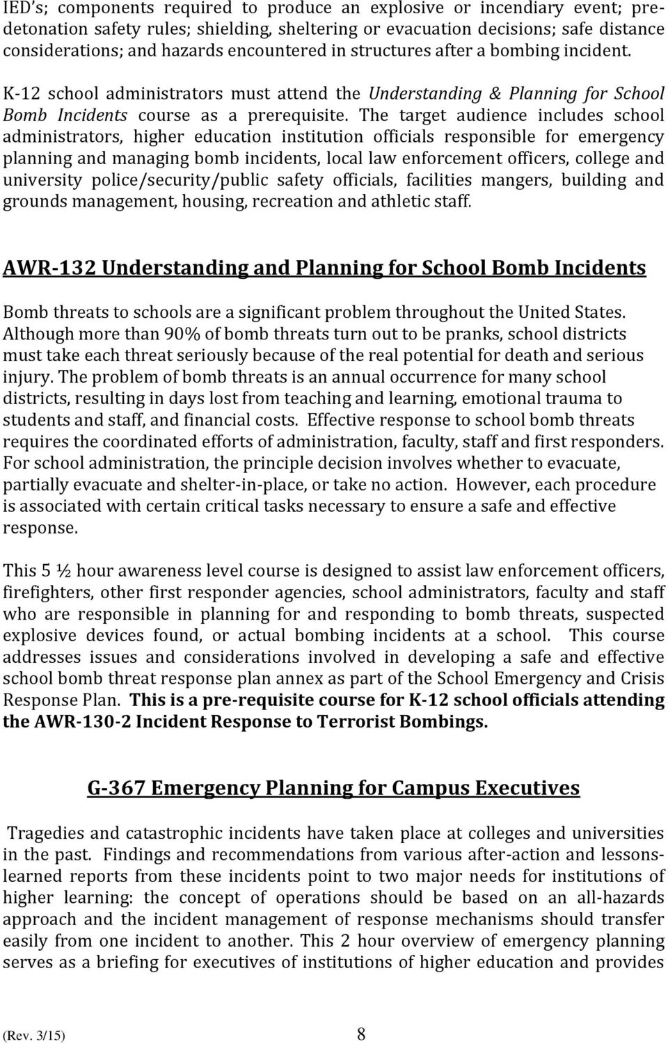 The target audience includes school administrators, higher education institution officials responsible for emergency planning and managing bomb incidents, local law enforcement officers, college and