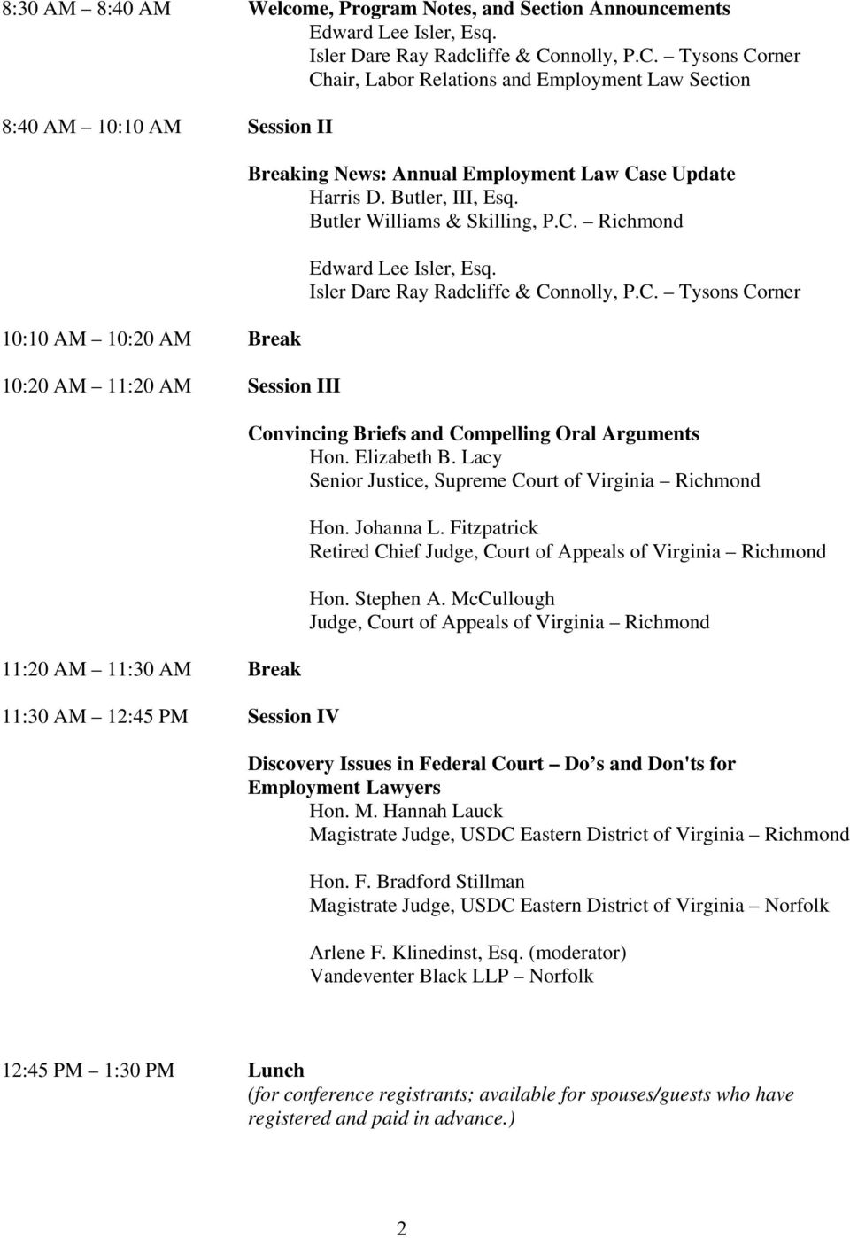 Tysons Corner Chair, Labor Relations and Employment Law Section 8:40 AM 10:10 AM Session II 10:10 AM 10:20 AM Break 10:20 AM 11:20 AM Session III 11:20 AM 11:30 AM Break 11:30 AM 12:45 PM Session IV