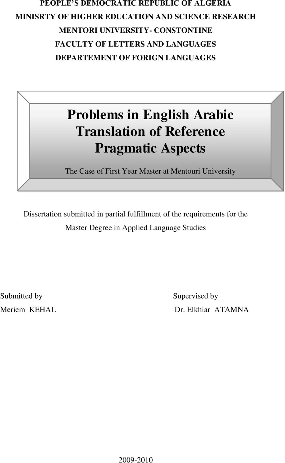 Pragmatic Aspects The Case of First Year Master at Mentouri University Dissertation submitted in partial fulfillment of the