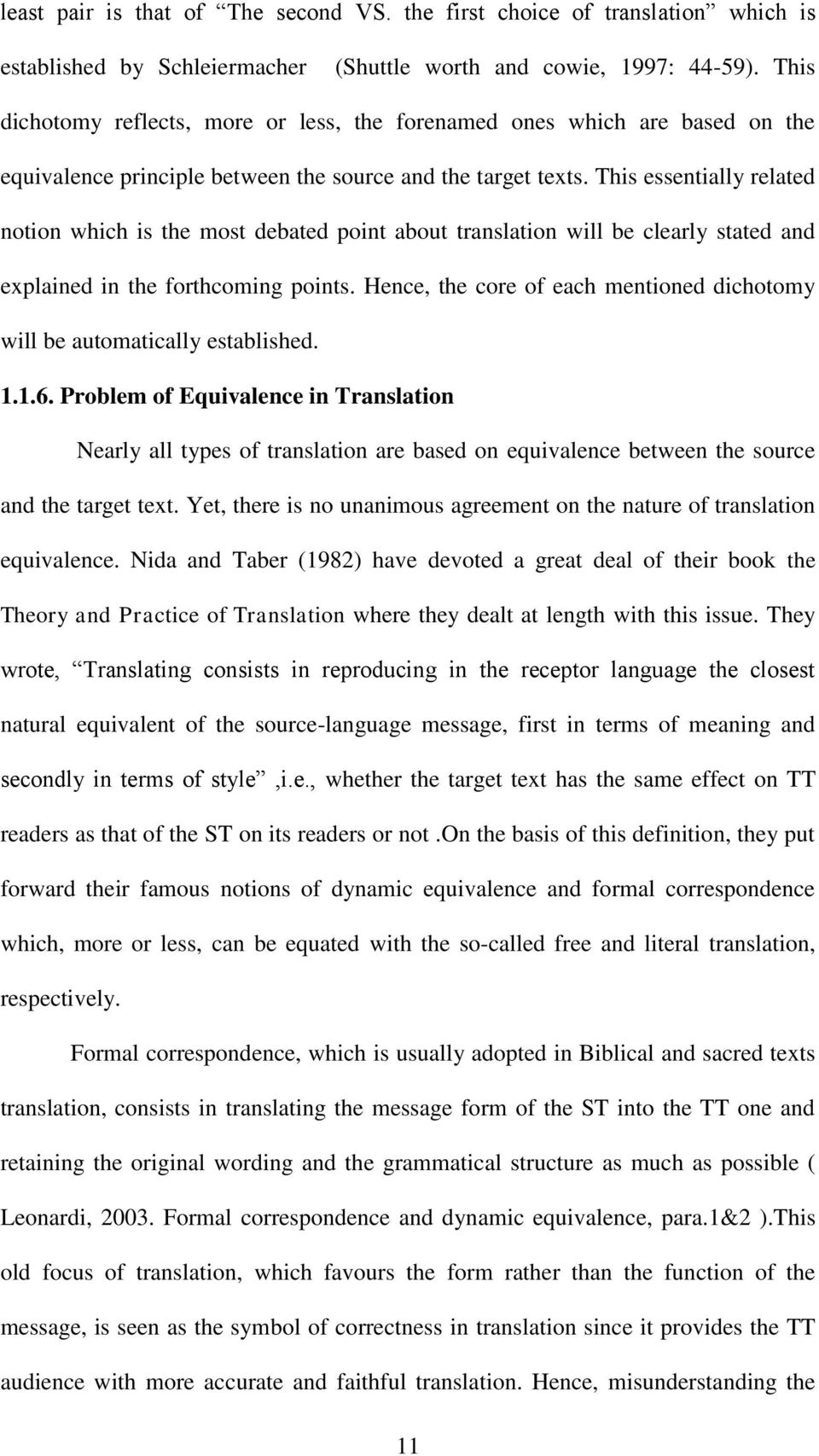 This essentially related notion which is the most debated point about translation will be clearly stated and explained in the forthcoming points.
