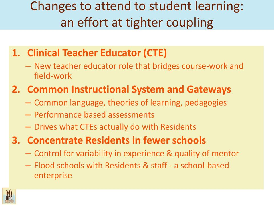 Common Instructional System and Gateways Common language, theories of learning, pedagogies Performance based assessments