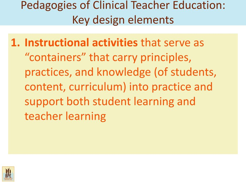principles, practices, and knowledge (of students, content,