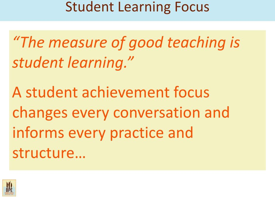 A student achievement focus changes every