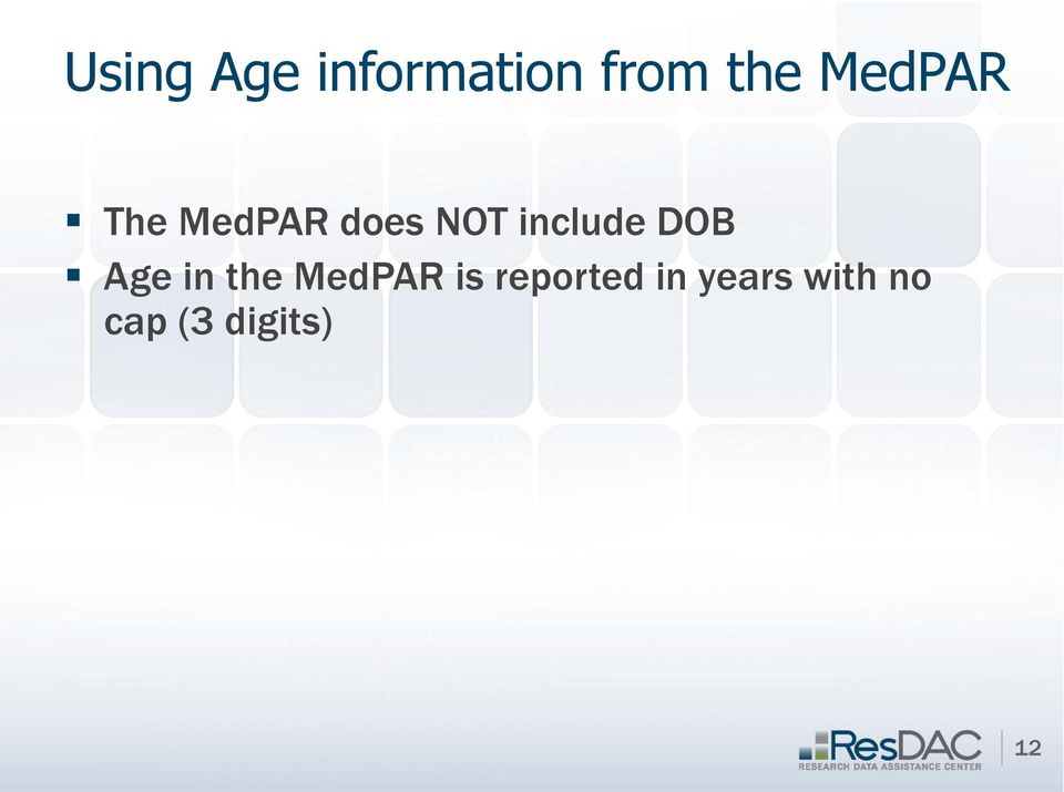 include DOB Age in the MedPAR is