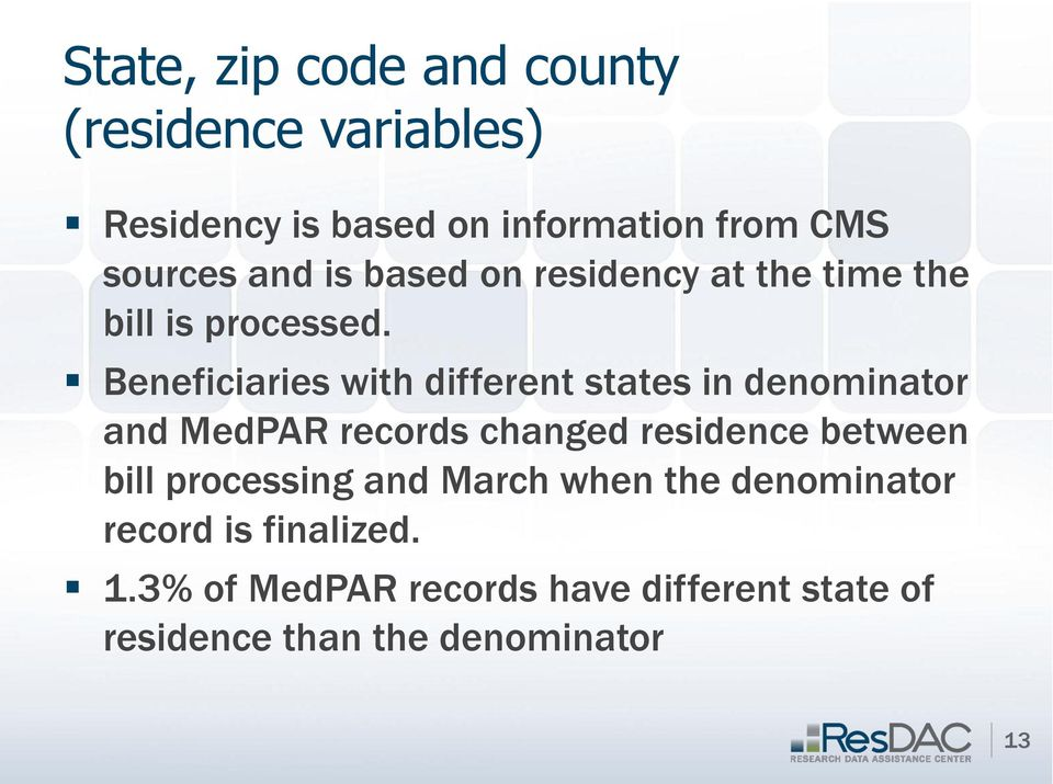 Beneficiaries with different states in denominator and MedPAR records changed residence between bill