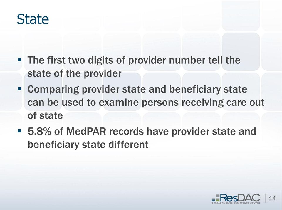 be used to examine persons receiving care out of state 5.
