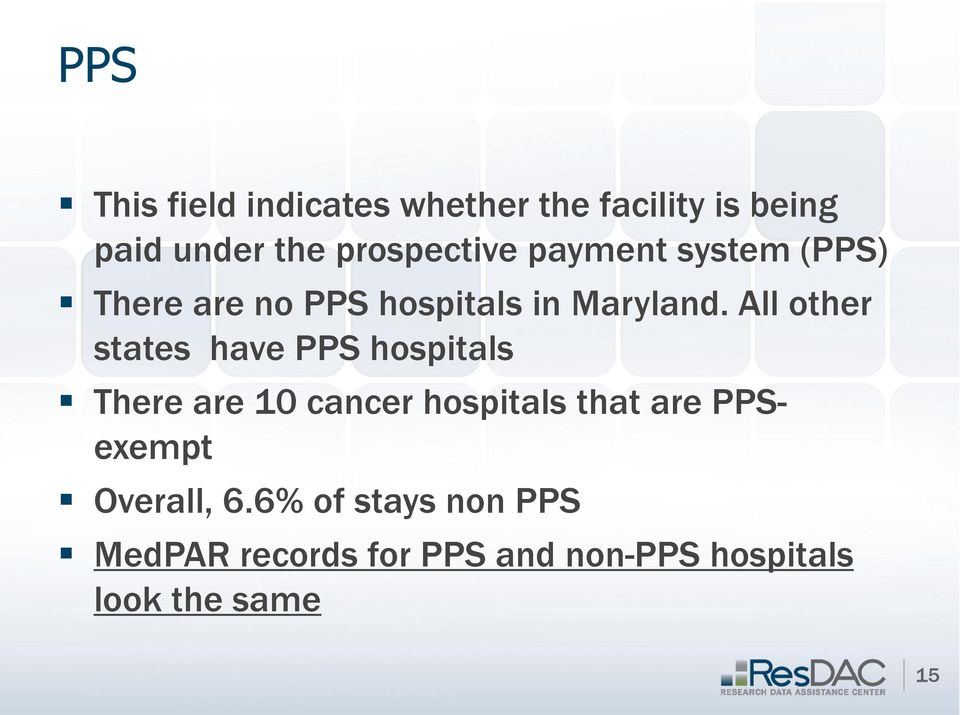 All other states have PPS hospitals There are 10 cancer hospitals that are