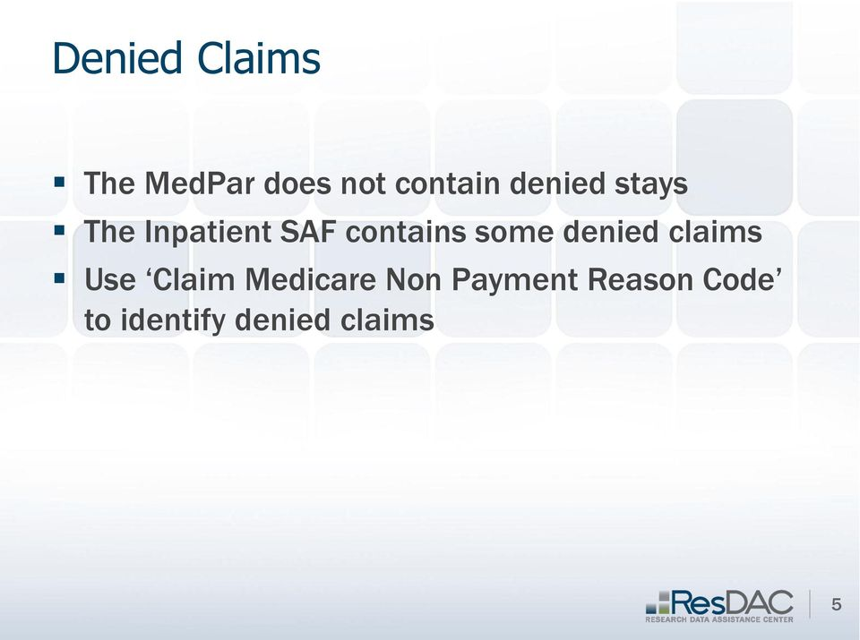 some denied claims Use Claim Medicare Non