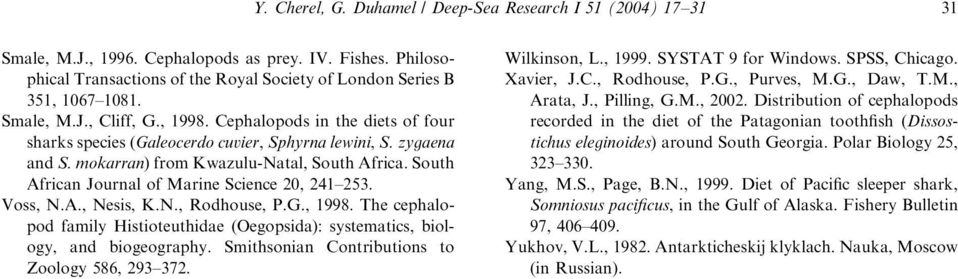 South African Journal of Marine Science 2, 241 253. Voss, N.A., Nesis, K.N., Rodhouse, P.G., 1998. The cephalopodfamily Histioteuthidae (Oegopsida): systematics, biology, andbiogeography.