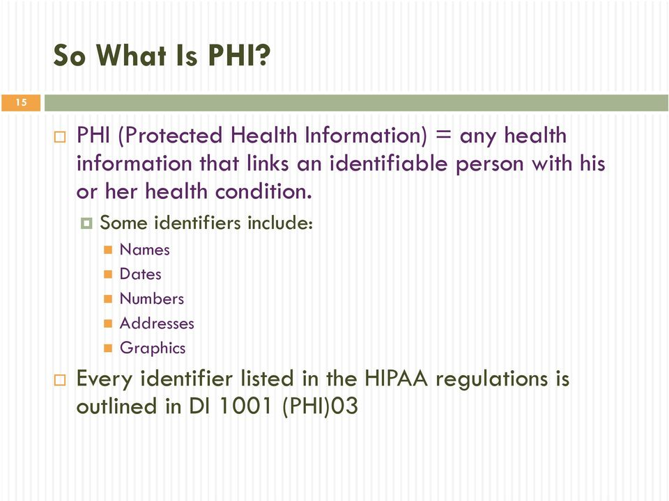 links an identifiable person with his or her health condition.