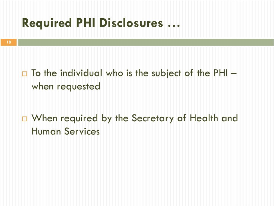 PHI when requested When required by