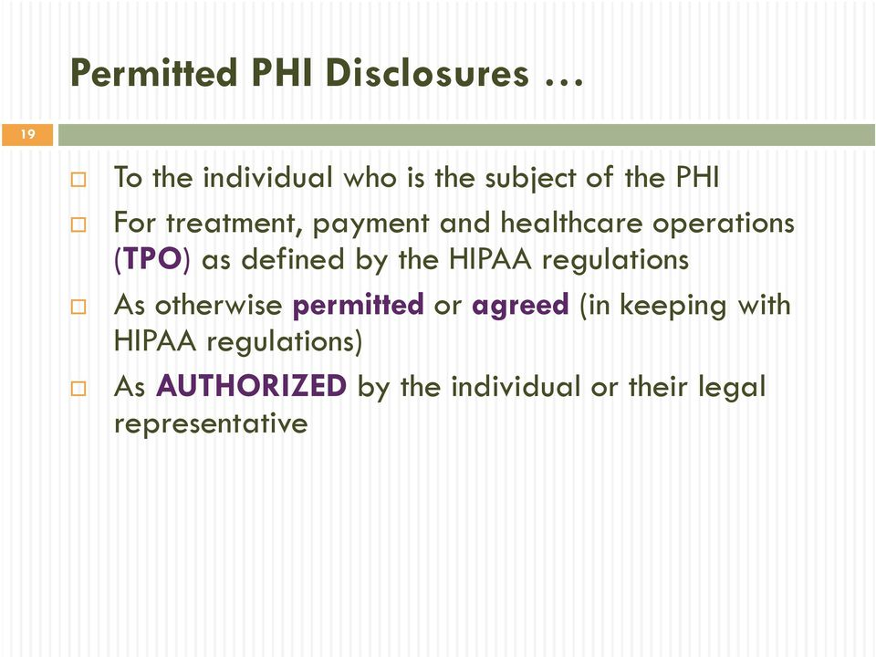 the HIPAA regulations As otherwise permitted or agreed (in keeping with