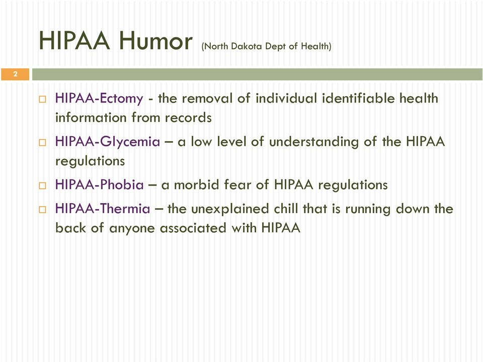 understanding of the HIPAA regulations HIPAA-Phobia a morbid fear of HIPAA