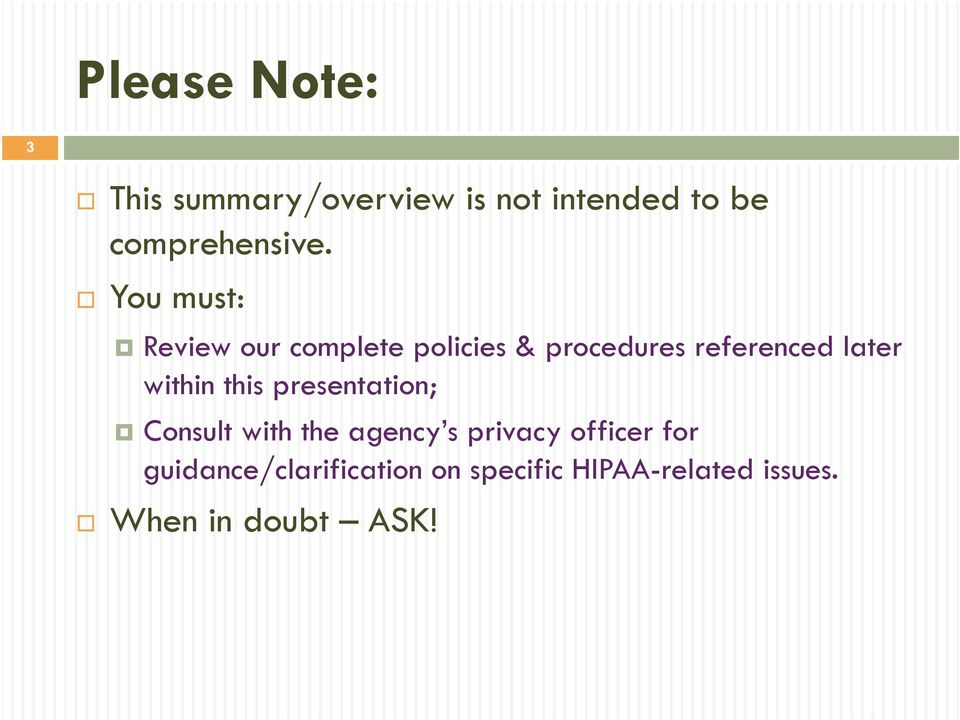 within this presentation; Consult with the agency s privacy officer for