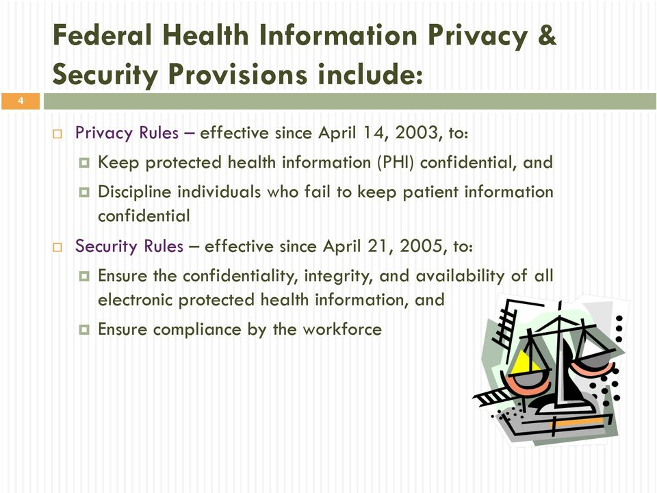 patient information confidential Security Rules effective since April 21, 2005, to: Ensure the