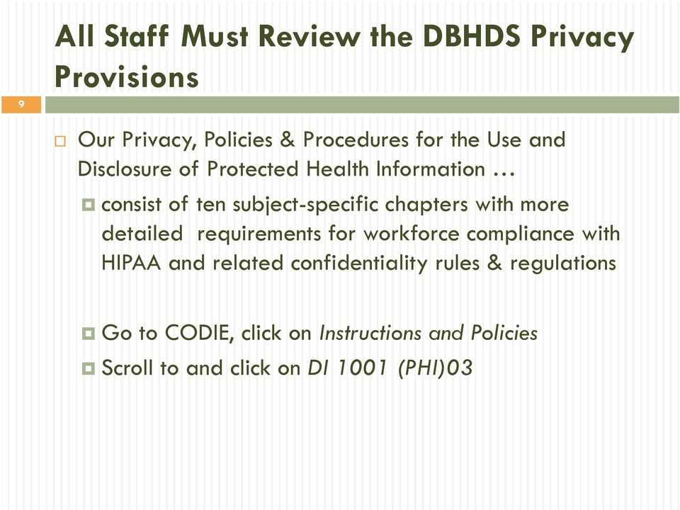 more detailed requirements for workforce compliance with HIPAA and related confidentiality rules