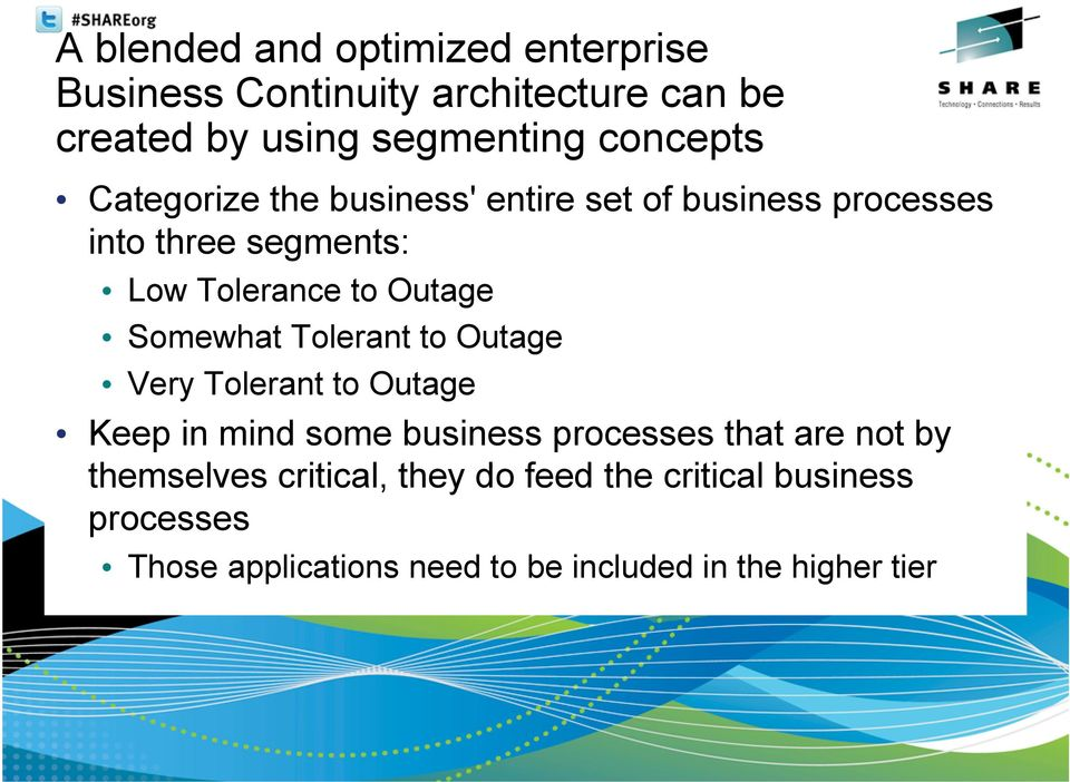 Outage Somewhat Tolerant to Outage Very Tolerant to Outage Keep in mind some business processes that are not