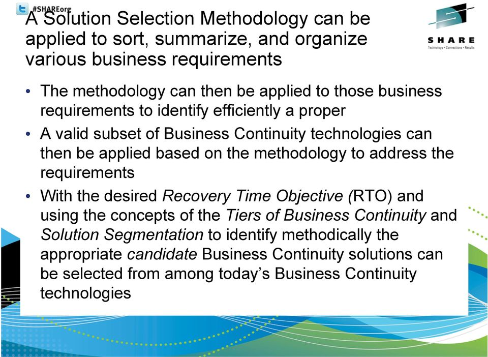 methodology to address the requirements With the desired Recovery Time Objective (RTO) and using the concepts of the Tiers of Business Continuity and