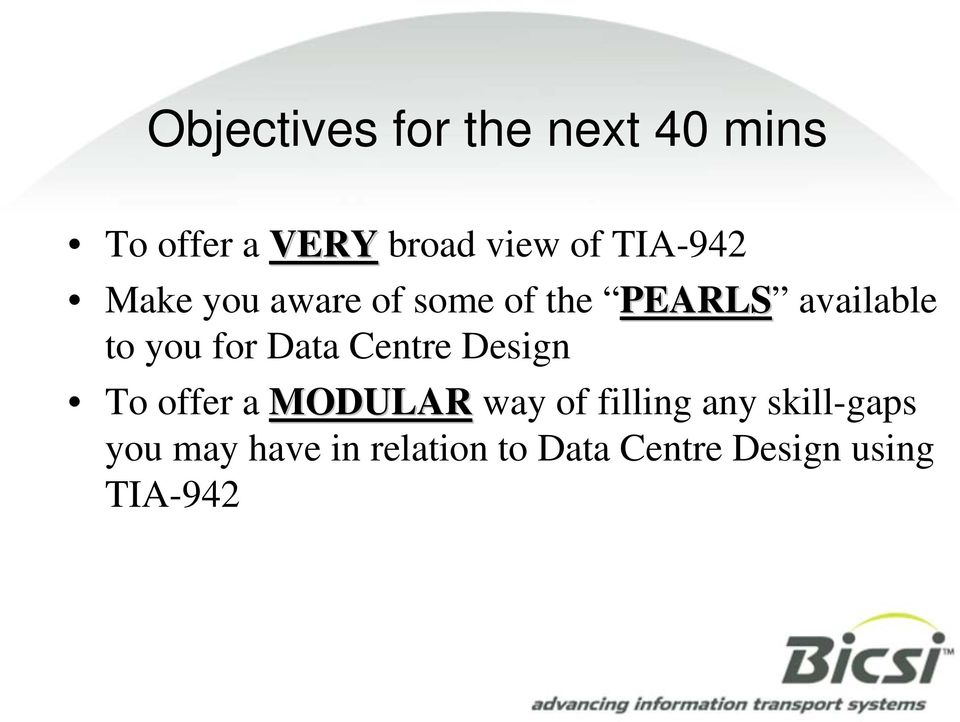 for Data Centre Design To offer a MODULAR way of filling any