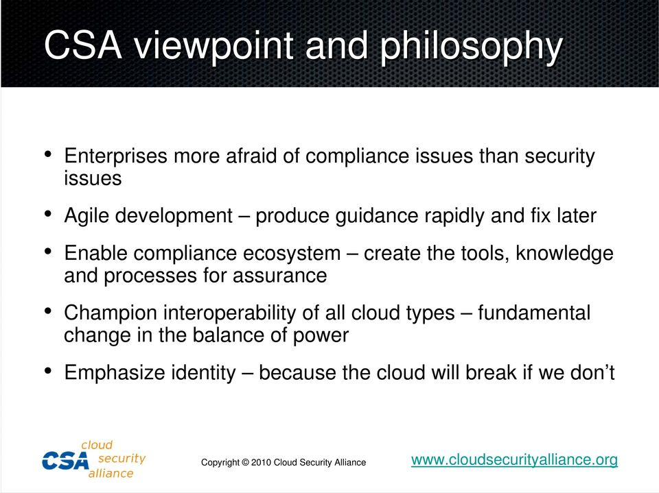 tools, knowledge and processes for assurance Champion interoperability of all cloud types