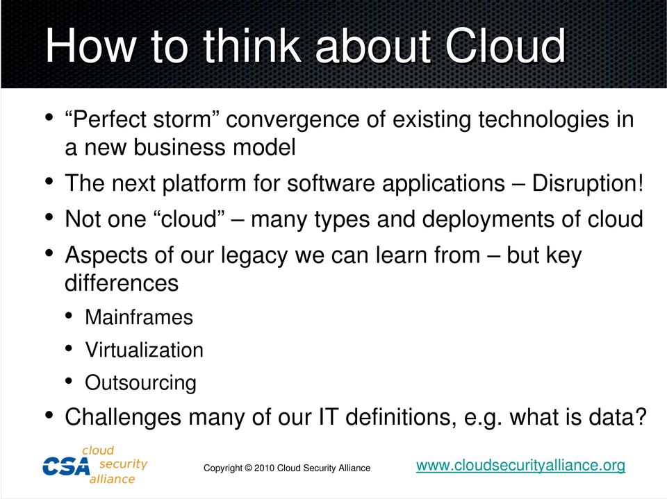 Not one cloud many types and deployments of cloud Aspects of our legacy we can learn from