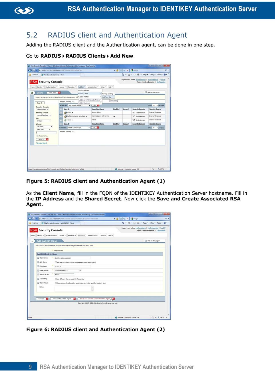 Figure 5: RADIUS client and Authentication Agent (1) As the Client Name, fill in the FQDN of the IDENTIKEY Authentication Server