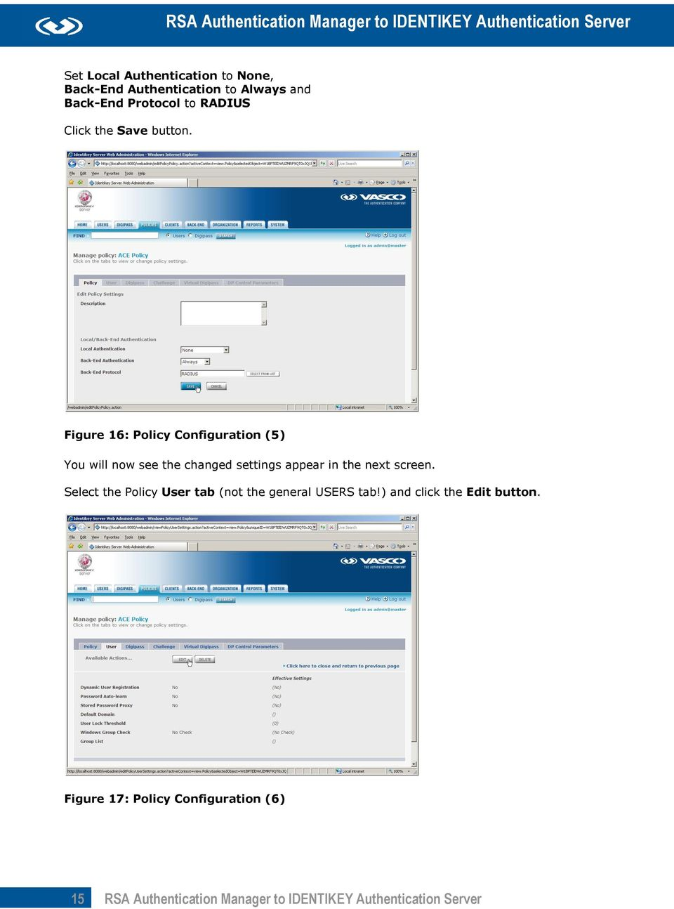 Figure 16: Policy Configuration (5) You will now see the changed settings appear in the next screen.