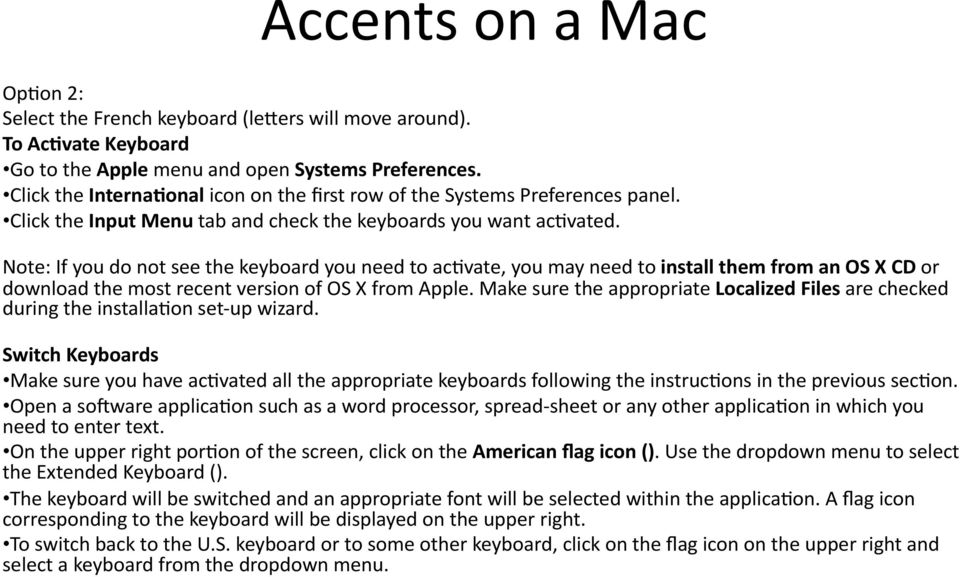 Note: If you do not see the keyboard you need to ac-vate, you may need to install them from an OS X CD or download the most recent version of OS X from Apple.