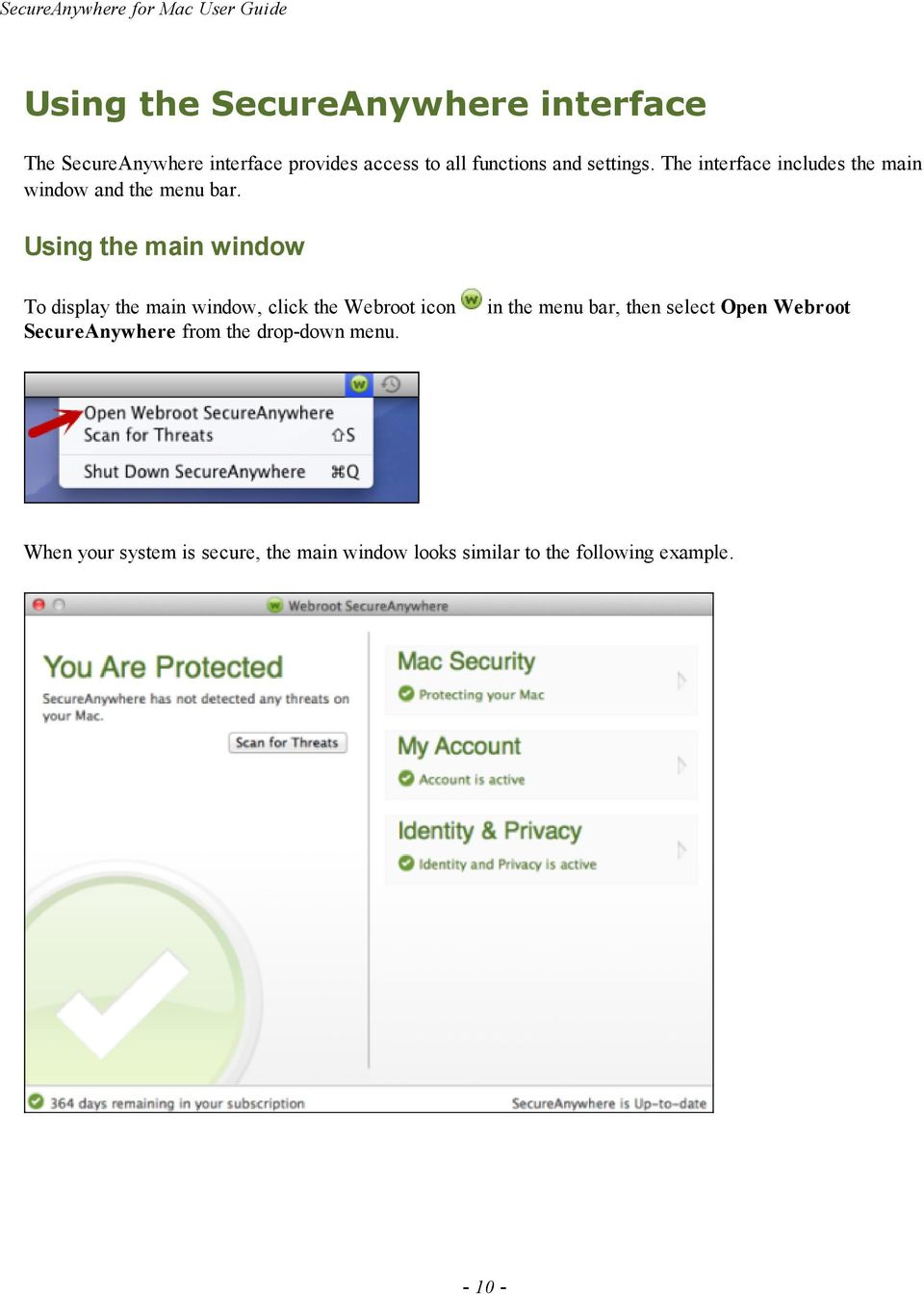Using the main window To display the main window, click the Webroot icon SecureAnywhere from the drop-down menu.