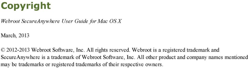 Webroot is a registered trademark and SecureAnywhere is a trademark of Webroot