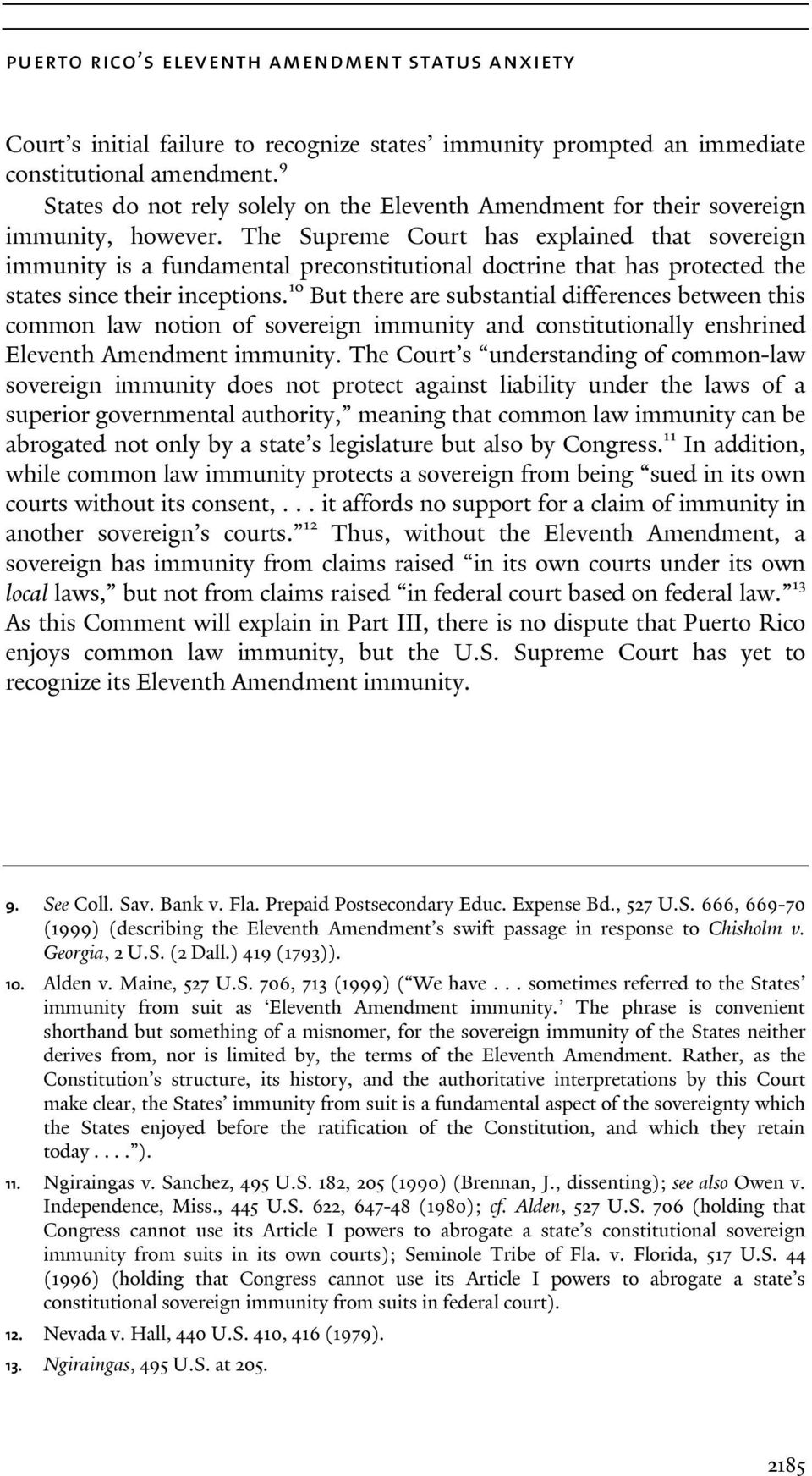 The Supreme Court has explained that sovereign immunity is a fundamental preconstitutional doctrine that has protected the states since their inceptions.