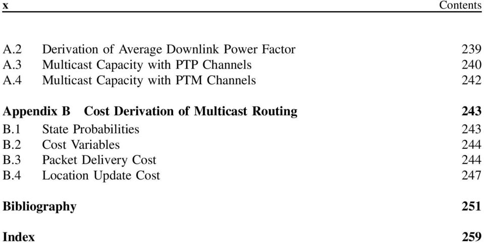 4 Multicast Capacity with PTM Channels 242 Appendix B Cost Derivation of Multicast