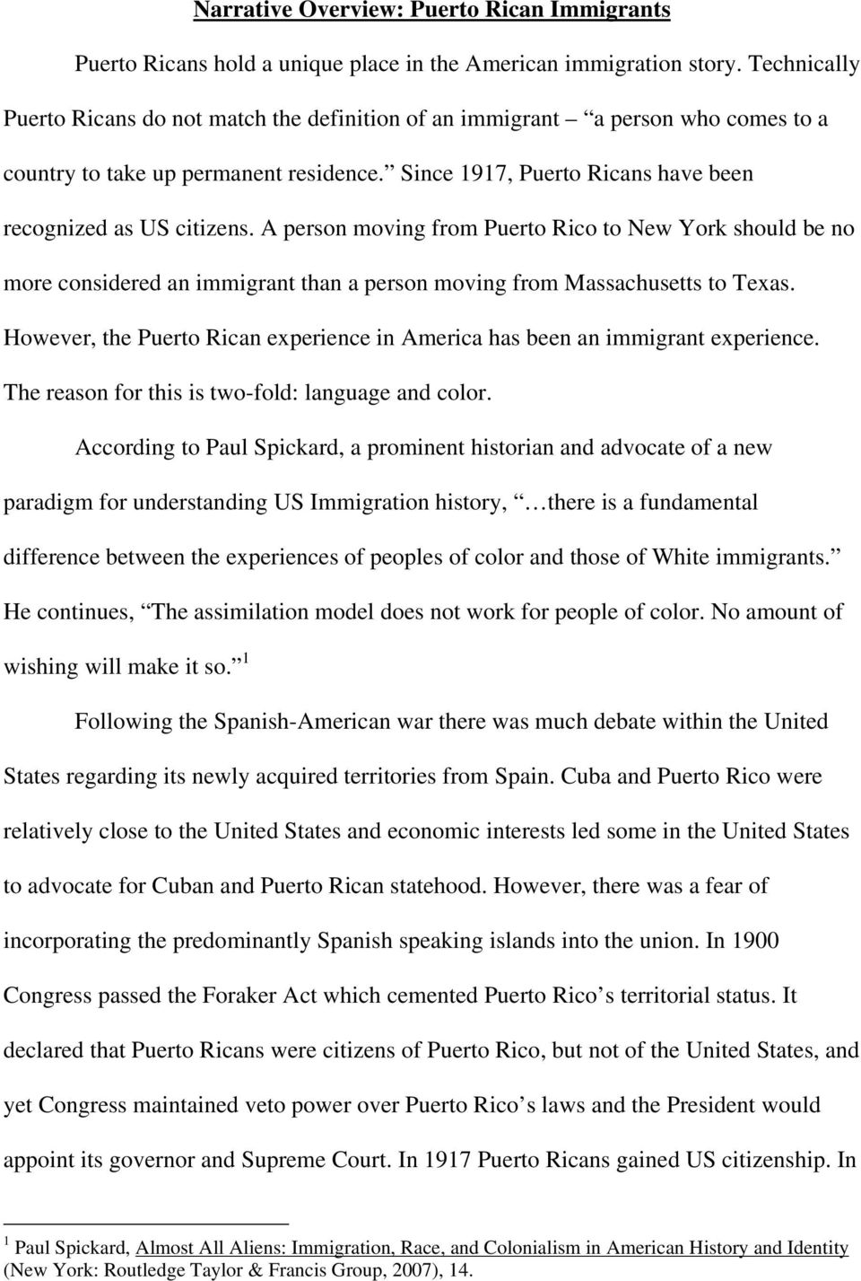A person moving from Puerto Rico to New York should be no more considered an immigrant than a person moving from Massachusetts to Texas.