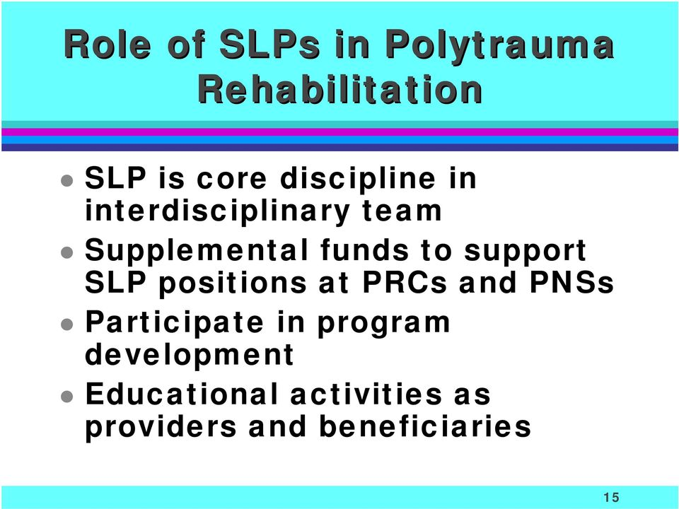 Supplemental funds to support SLP positions at PRCs and PNSs!