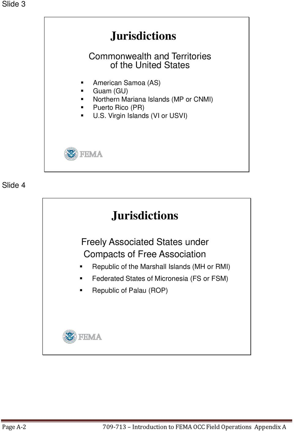Virgin Islands (VI or USVI) Slide 4 Jurisdictions Freely Associated States under Compacts of Free Association