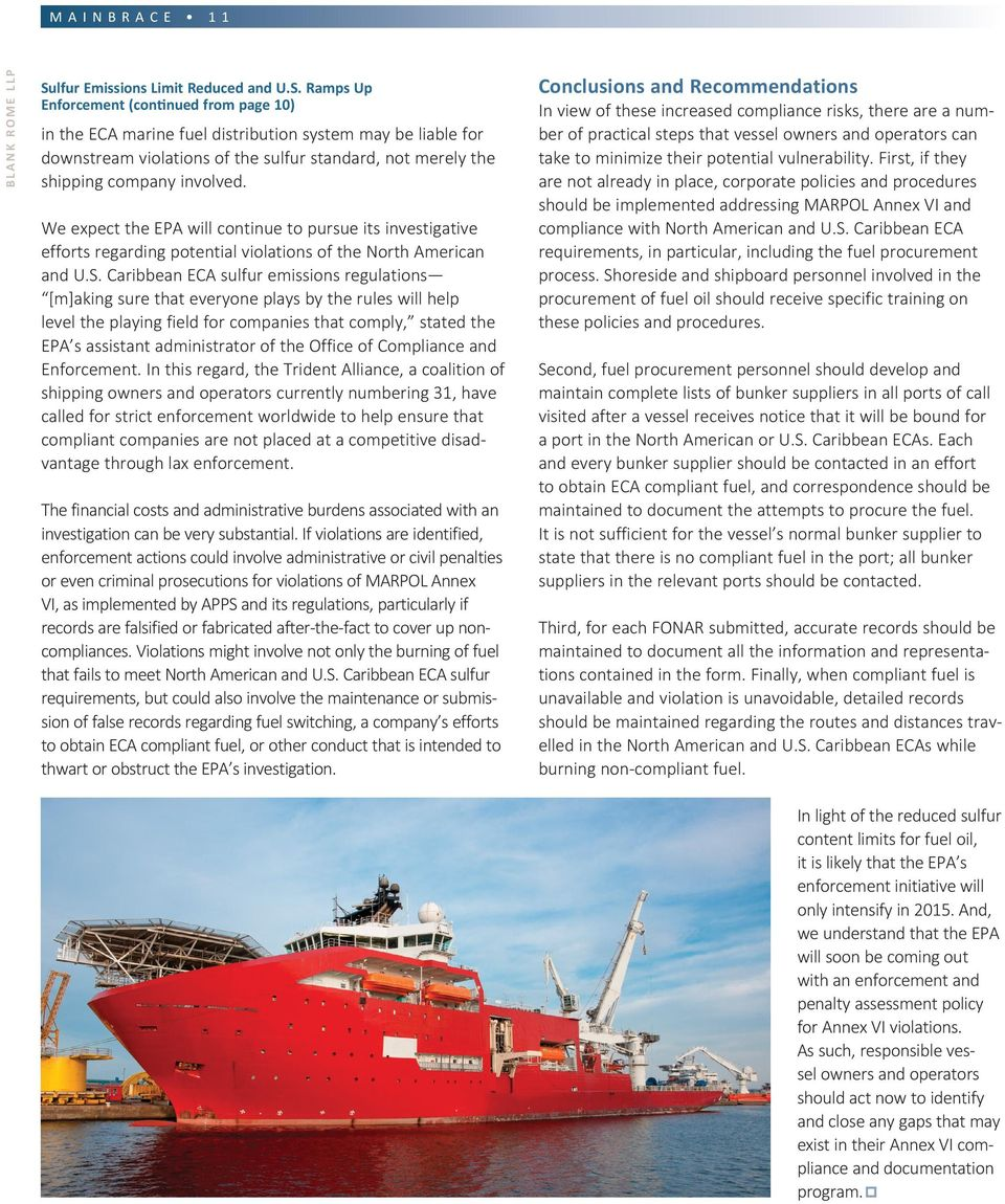 Ramps Up Enforcement (continued from page 10) in the ECA marine fuel distribution system may be liable for downstream violations of the sulfur standard, not merely the shipping company involved.