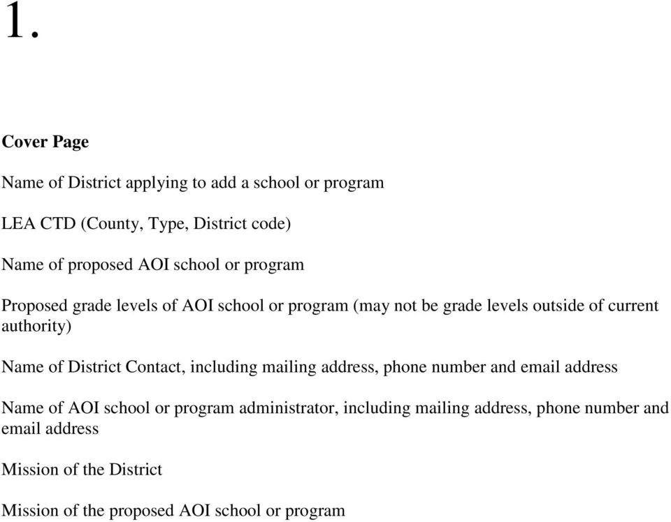 of District Contact, including mailing address, phone number and email address Name of AOI school or program administrator,