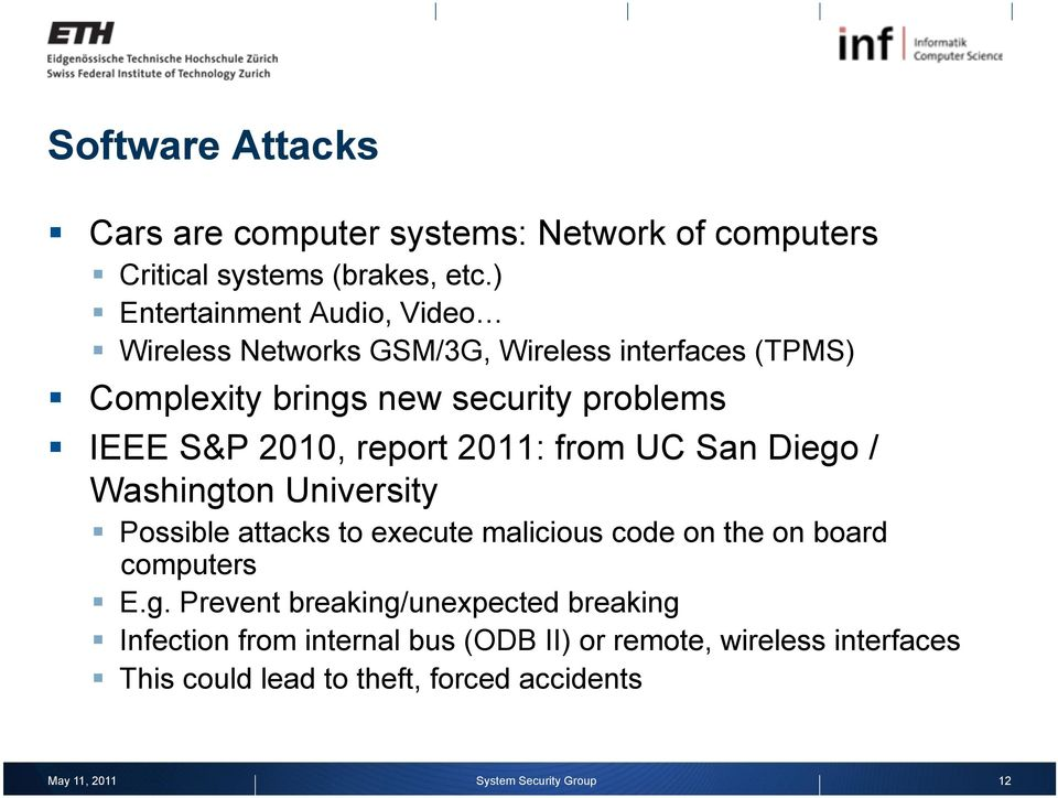 S&P 2010, report 2011: from UC San Diego / Washington University Possible attacks to execute malicious code on the on board