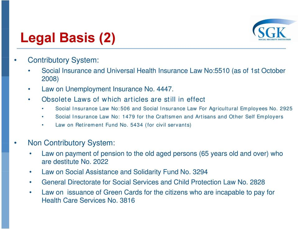 2925 Social Insurance Law No: 1479 for the Craftsmen and Artisans and Other Self Employers Law on Retirement Fund No.