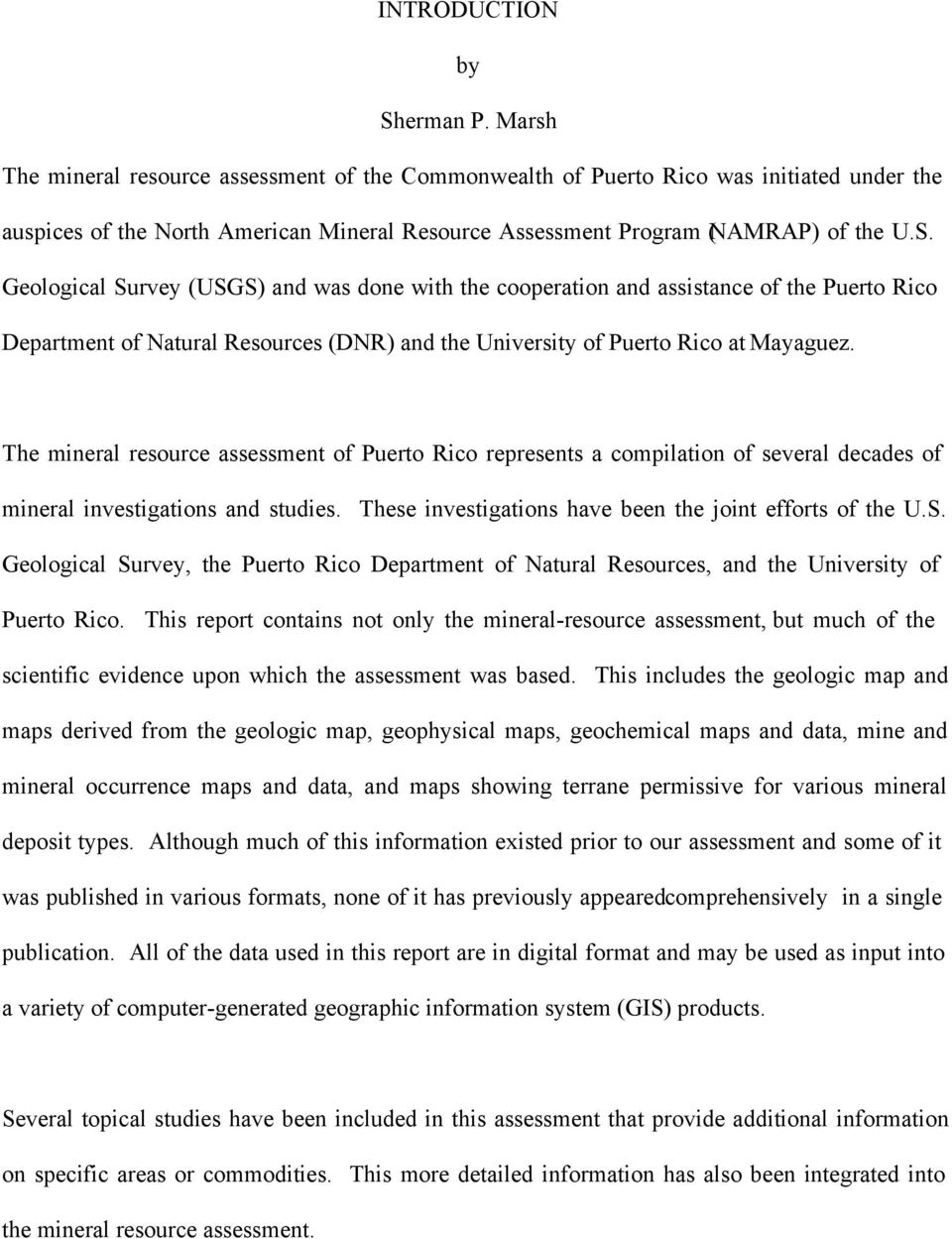 Geological Survey (USGS) and was done with the cooperation and assistance of the Puerto Rico Department of Natural Resources (DNR) and the University of Puerto Rico at Mayaguez.